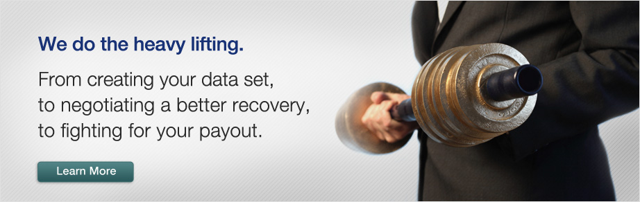 We create your data set, negotiate a better recovery, and fight for your payout.